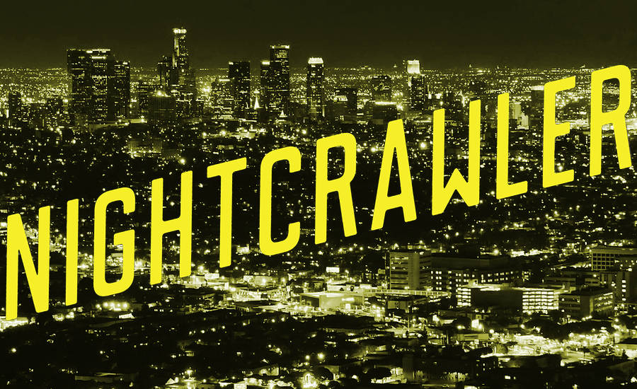 "What Went Right With... Nightcrawler? A photograph of Los Angeles with ""Nightcrawler"" written over it"