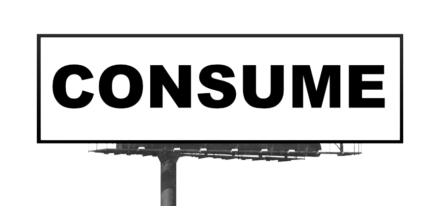 "An image of a billboard with the word ""Consume"" in black and white by whatwentrightwith.com. A reference to the movie ""They Live"" by John Carpenter"