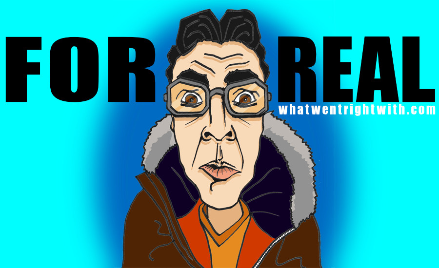 Caricature of Jolly Boy John character from Burnistoun with tagline For Real behind him by whatwentrightwith.com