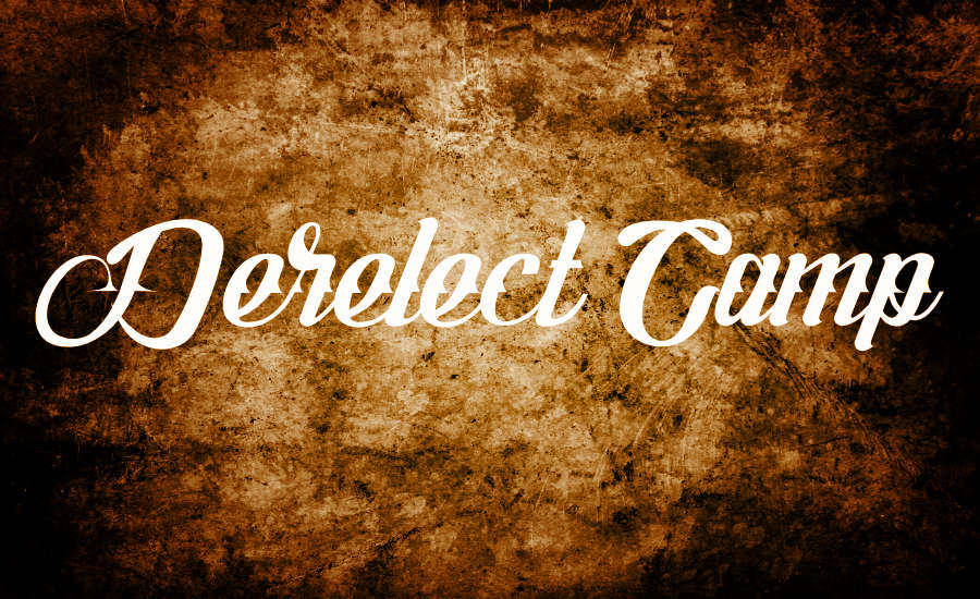 A gritty background with the name Derelect Camp by What Went Wrong Or Right With...? for whatwentrightwith.com