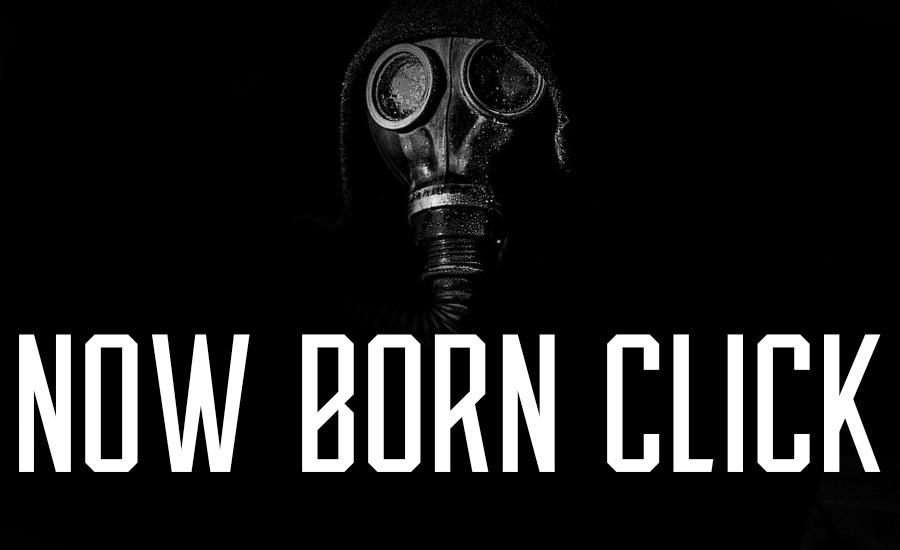 An image of a gas mask and the group's name Now Born Click by What Went Wrong Or Right With...? for whatwentrightwith.com