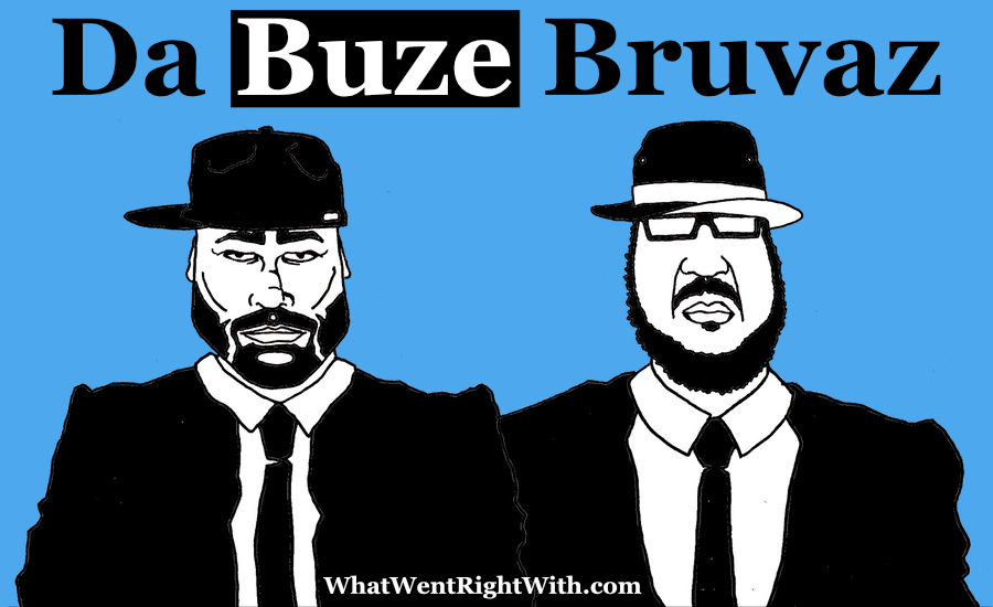 A caricature of Da Buze Bruvaz by What Went Wrong Or Right With...?