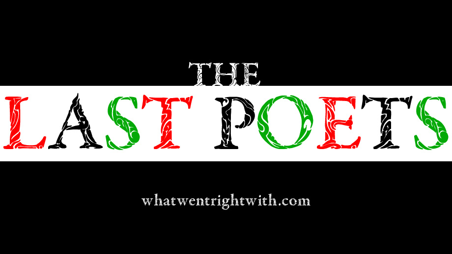 What Went Right With… The Last Poets?