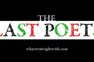 A retrospective of The Last Poets