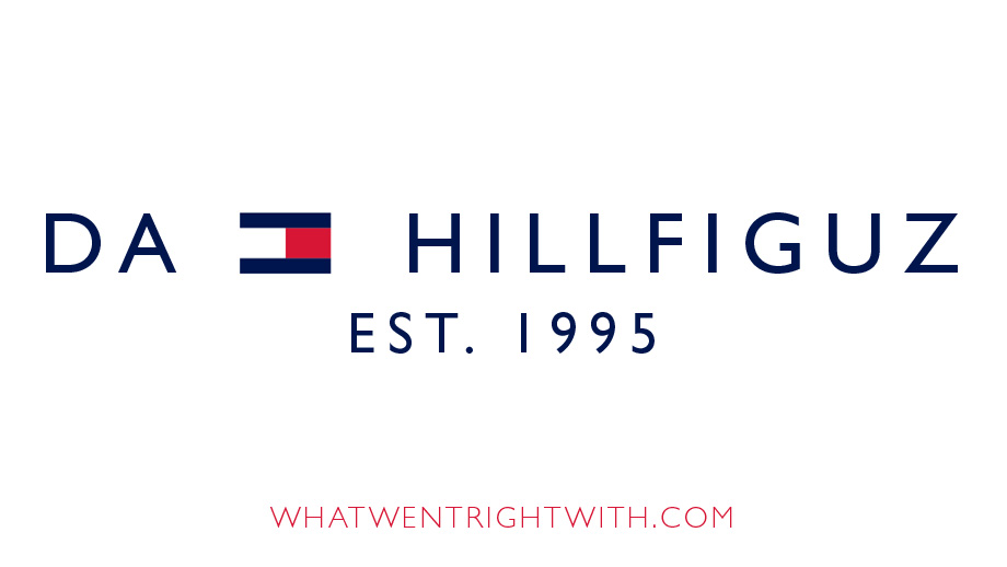 Da Hillfiguz logo by What Went Wrong Or Right With made to look like the Tommy Hilfiger logo