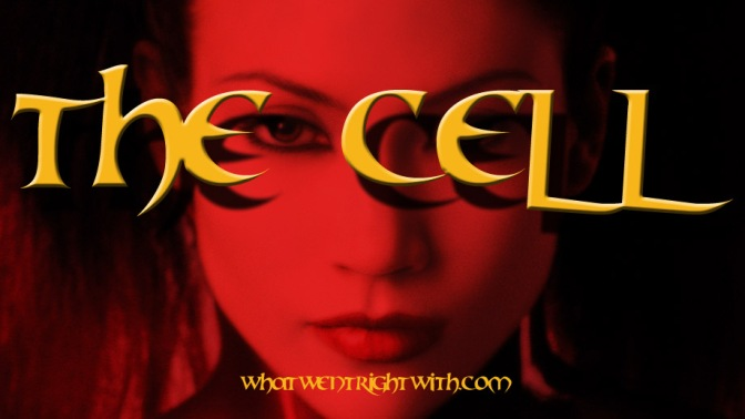 A review of The Cell (2000) by What Went Wrong Or Right With...?