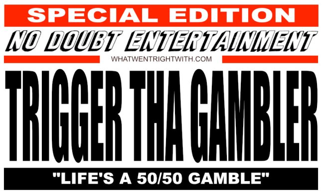 A review of the unreleased album Life's A 50/50 Gamble by Trigger Tha Gambler