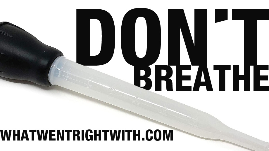 """A turkey baster with semen and text """"Don't Breathe"""""""